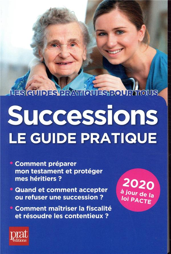 - SUCCESSIONS LE GUIDE PRATIQUE 2020